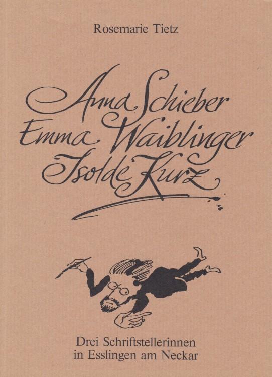 Anne-Birk-Anna-Schieber-Emma-Waiblinger-Isolde-Kurz-Buch-Umschlag-Front-Vorderseite