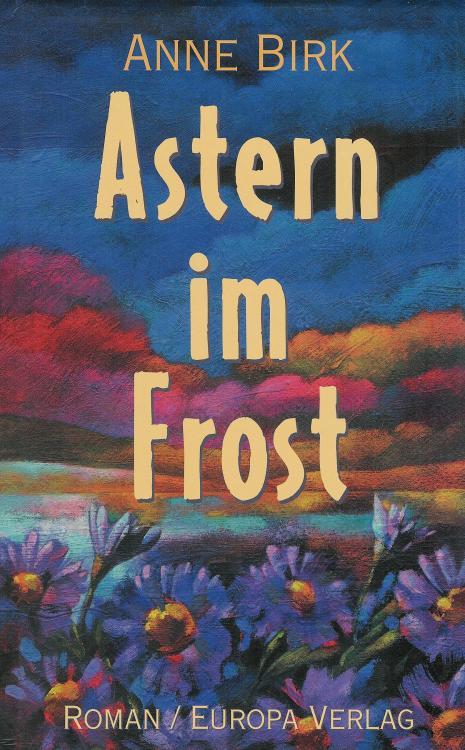 Anne-Birk-Astern-im-Frost-Buch-Umschlag-Europa-Verlag-ISBN-9783203755106-Front-Vorderseite