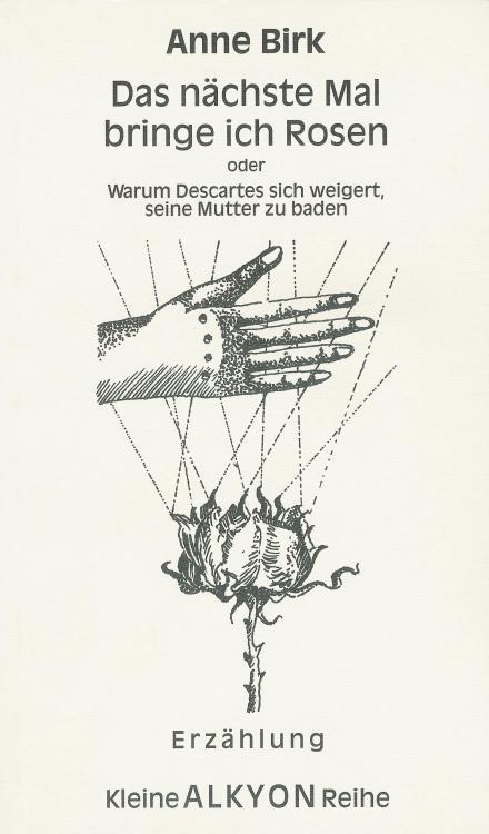 Anne-Birk-Das-naechste-Mal-bringe-ich-Rosen-Buch-Umschlag-Alkyon-Verlag-ISBN-9783926541208-Front-Vorderseite