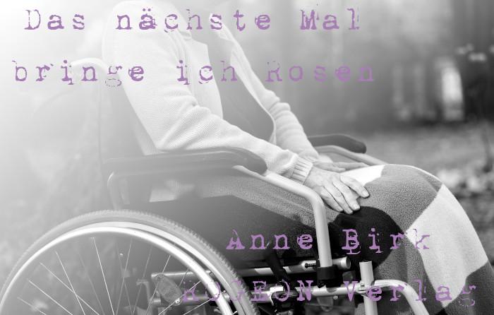 Anne-Birk-Das-naechste-Mal-bringe-ich-Rosen-Erzaehlung-ROGEON-Verlag-eBook-Titelbild