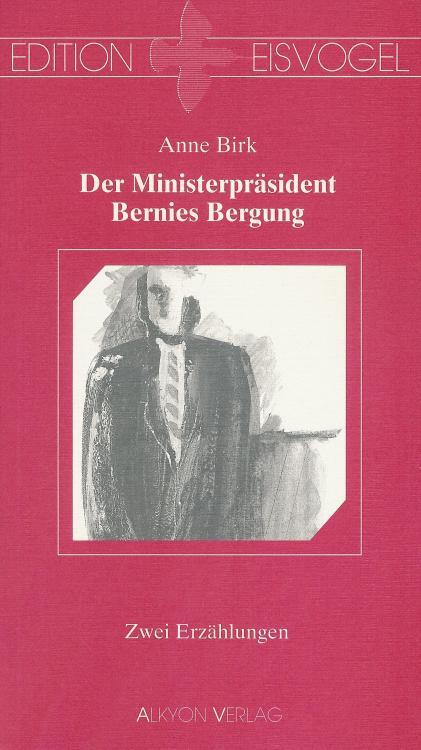 Anne-Birk-Der-Ministerpraesident-Buch-Umschlag-Alkyon-Verlag-ISBN-9783926541093-Front-Vorderseite