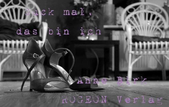 Anne-Birk-Guck-mal-das-bin-ich-Anthologie-Text-Beifall-fuer-Lilith-ROGEON-Verlag-Titelbild