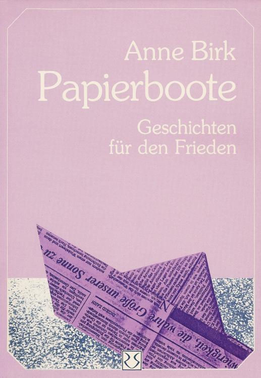 Anne-Birk-Papierboote-Geschichten-Frieden-Buch-Umschlag-von-Loeper-Verlag-ISBN-9783886520435-Front-Vorderseite