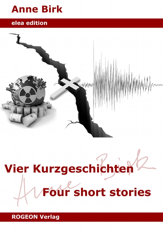 Anne Birk - Vier Kurzgeschichten / Four short stories