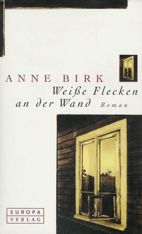 Anne-Birk-Weisse-Flecken-an-der-Wand-Buch-Umschlag-Europa-Verlag-ISBN-9783203755120-Front-Vorderseite