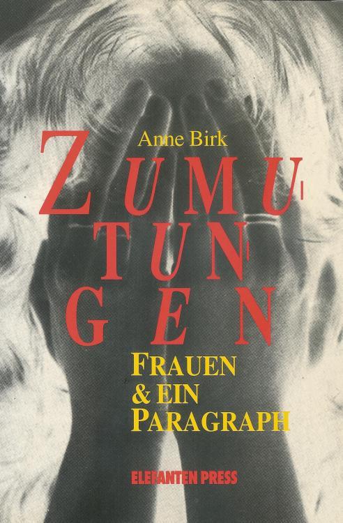 Anne-Birk-Zumutungen-Frauen-Paragraph-Elefanten-Press-ISBN-9783885204480-Front-Vorderseite